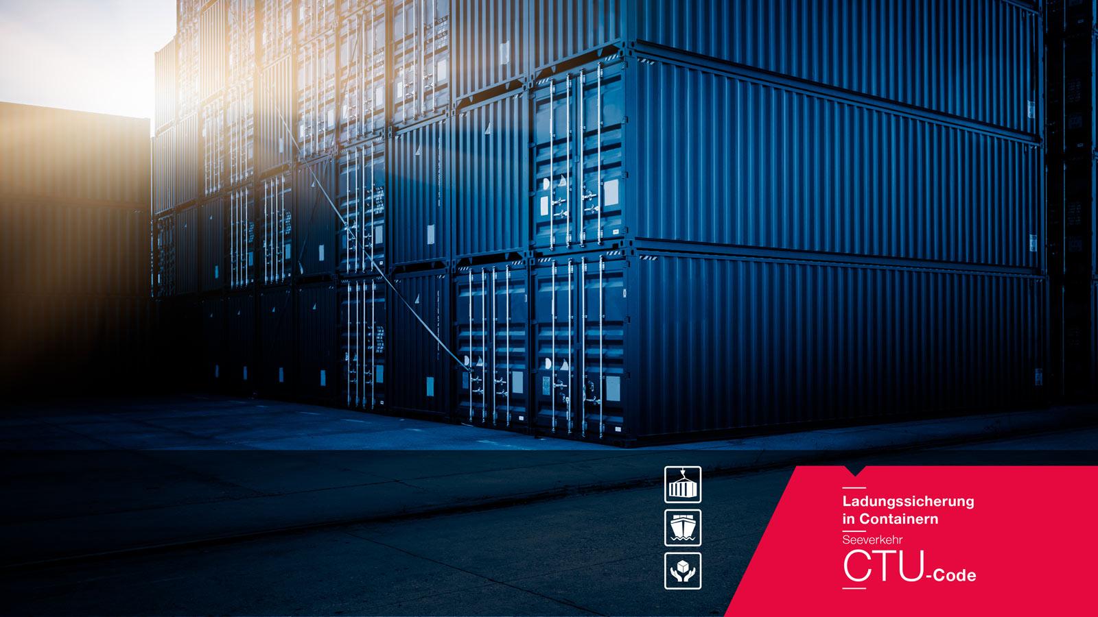 Ladungssicherung in Containern – Seeverkehr /CTU-Code